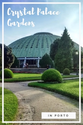 crystal palace gardens in porto