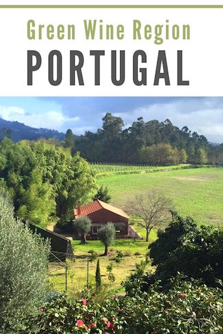 ultimate guide green wine region portugal