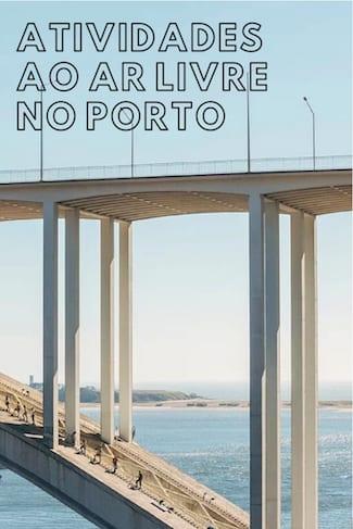 actividades ar livre porto subir ponte arrabida
