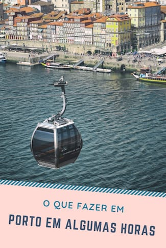 o que fazer porto algumas horas teleferico gaia rio douro