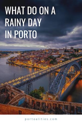 what to do rainy day porto
