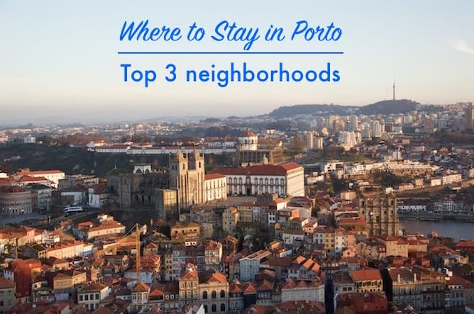 where stay porto best neighborhood