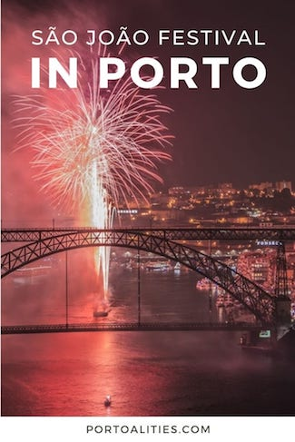 complete guide to sao joao festival in porto fireworks luiz i bridge