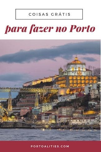 melhores coisas gratis para fazer porto portugal visitar serra pilar