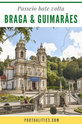 como planejar passeio bate volta braga guimaraes portugal